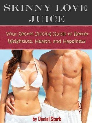 Skinny Love Juice!  by  Daniel Stark