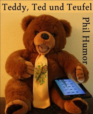 Teddy, Ted und Teufel Phil Humor