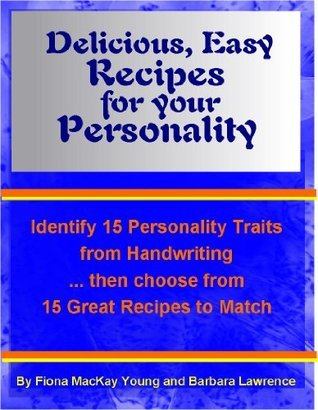 Delicious, Easy Recipes for your Personality Barbara Lawrence