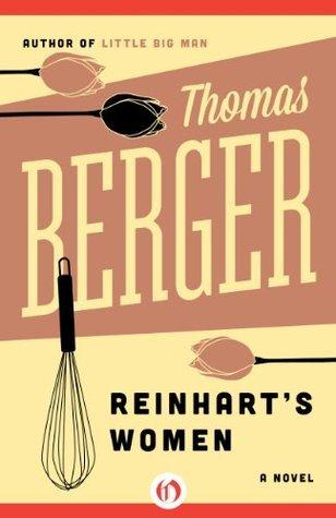 Reinharts Women: A Novel Thomas Berger