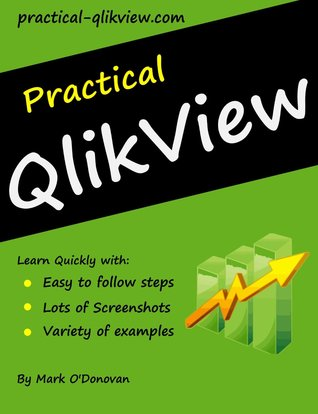 Practical Qlikview Training 2 - Beyond Basic Qlikview  by  Mark ODonovan