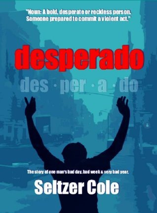 Desperado  by  Seltzer Cole