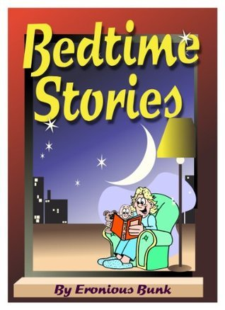 BEDTIME STORIES  by  Eronious Bunk