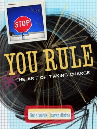 You Rule: The Art Of Taking Charge  by  Karen Dinino