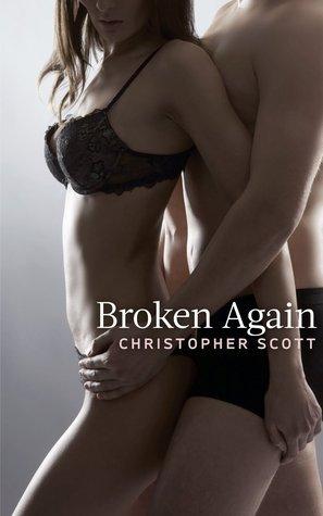 Broken Again (Broken Man, #3)  by  Christopher   Scott