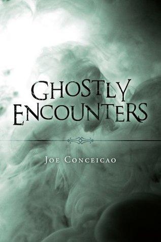 Ghostly Encounters Joe Conceicao