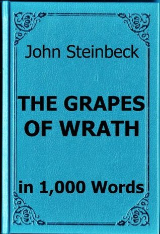 Steinbeck - The Grapes of Wrath - Book Summary in 1,000 Words  by  Read Less Know More