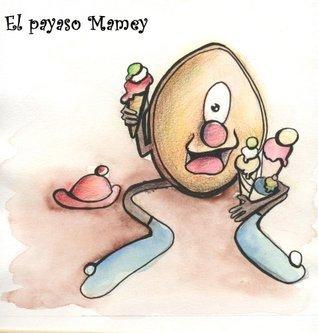 El payaso Mamey (Cuentos de Pueblo Chico)  by  Lady Diana Castillo