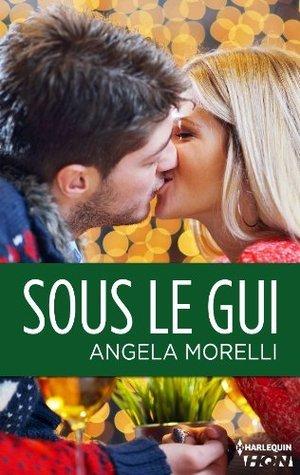 Sous le gui (HQN) Angela Morelli
