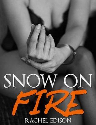 Snow On Fire (Erotica For Women Short Stories Series)  by  Rachel Edison