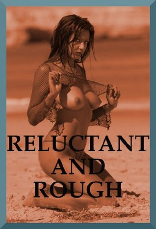 RELUCTANT AND ROUGH  by  Tracy Bond