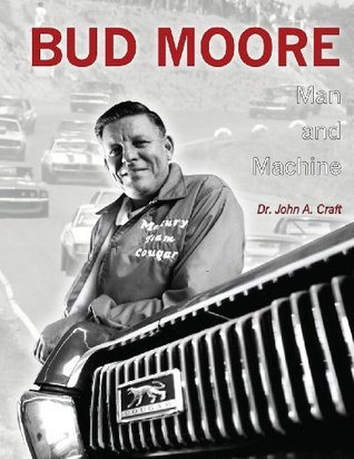 Bud Moore: Man and Machine John Craft