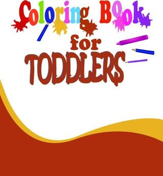 Coloring Book For Toddlers  by  Huzefa Ismail