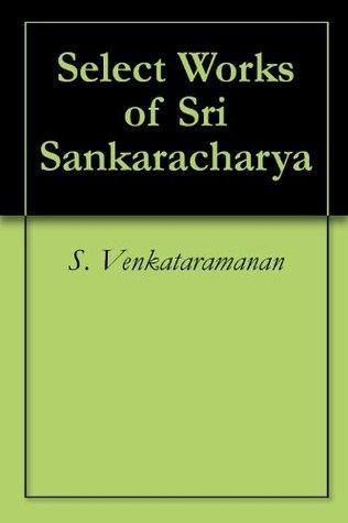 Select Works Of Sri Sankaracharya  by  S. Venkataramanan