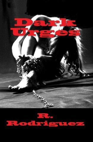 Dark Urges R. Rodriguez