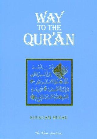 Way to the Quran Khurram Murad