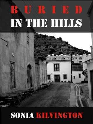 Buried In The Hills  by  Sonia Kilvington