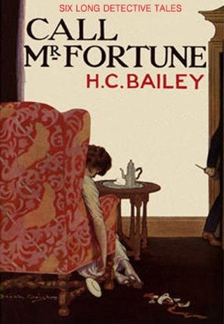 Call Mr. Fortune - H.C. Bailey