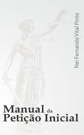 Manual da Petição Inicial Nei Fernando Vital Pinto