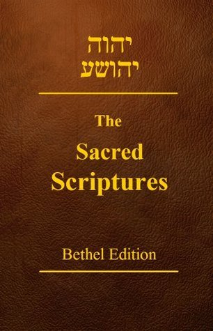 The Sacred Scriptures Bethel Edition  by  Elder Jacob O Meyer
