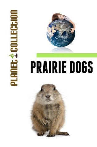 Prairie Dogs: Picture Book (Educational Childrens Books Collection) - Level 2 (Planet Collection) Planet Collection