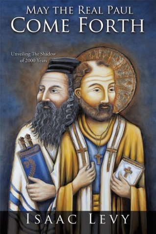 May the Real Paul Come Forth  by  Isaac Levy