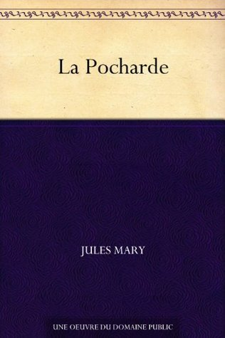 La Pocharde  by  Jules Mary