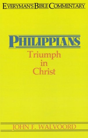 Philippians- Everymans Bible Commentary  by  John F. Walvoord