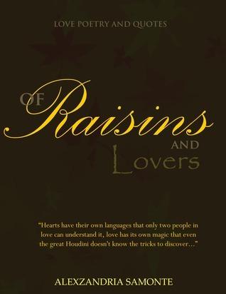 Of raisins and lovers - romantic poetry Alexzandria Samonte