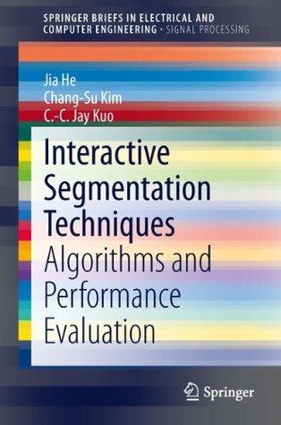 Interactive Segmentation Techniques: Algorithms and Performance Evaluation Jia He
