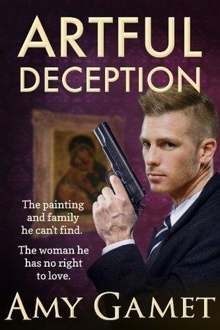 Artful Deception (Love and Danger, #4) Amy Gamet