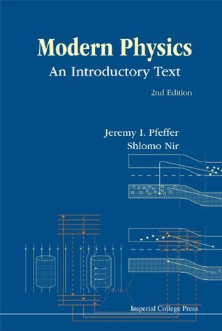 Modern Physics :An Introductory Text  2nd Edition Jeremy I Pfeffer