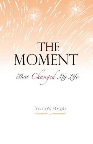 optimism in life: The Moment That Changed My Life (spiritual books collection)  by  Contento De Semrik