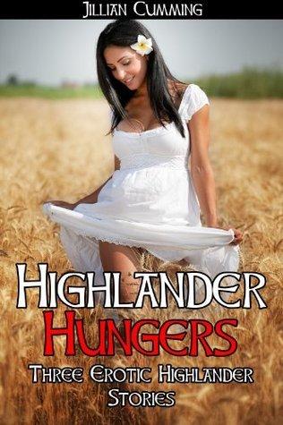 Highlander Hungers: Three Erotic Highlander Stories Jillian Cumming