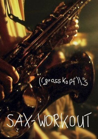 Sax-Workout  by  Andreas Großkopf