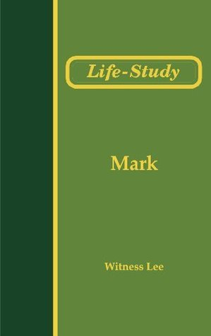 Life-Study of Mark Witness Lee