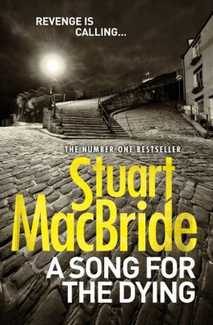 A Song for the Dying (Ash Henderson, #2)  by  Stuart MacBride
