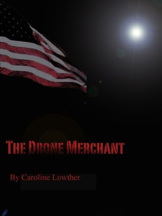 The Drone Merchant  by  Caroline Lowther