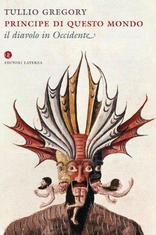 Principe di questo mondo: Il diavolo in Occidente (i Robinson / Letture) Tullio Gregory