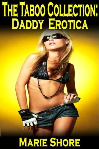 The Taboo Collection - PI Step Daddy XXX Erotica  by  Marie Shore