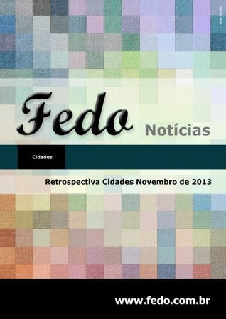Retrospectiva Cidades Novembro de 2013 (Retrospectivas Fedo)  by  Anderson Adelson de Matos