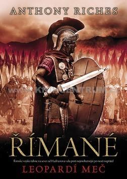 Římané. Leopardí meč (Empire, #4)  by  Anthony Riches