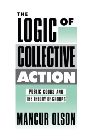 THE LOGIC OF COLLECTIVE ACTION (Harvard Economic Studies) Mancur Olson