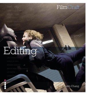 FilmCraft: Editing  by  Justin Chang