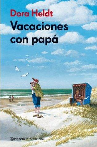 Vacaciones con papá Dora Heldt