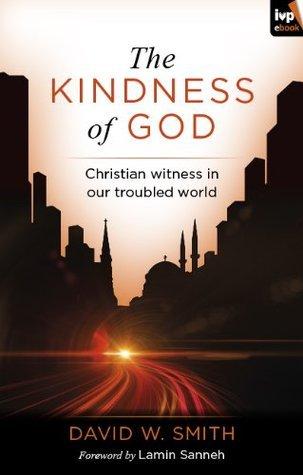 The Kindness of God  by  David W. Smith