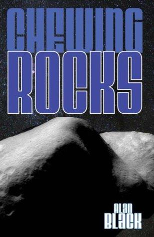Chewing Rocks  by  Alan Black