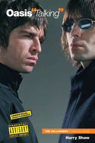 Oasis: Talking  by  Harry Shaw