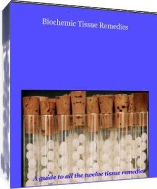 Biochemic Tissue Remedies  by  Shalini Kagal