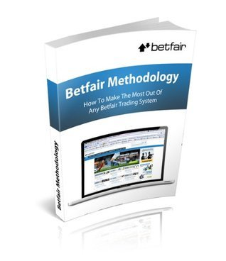 Betfair Methodology: How To Use Betfair Trading Systems  by  Sports Trading Life